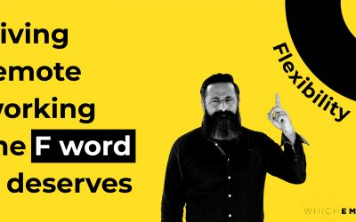 Give Remote Working the F Word it Deserves